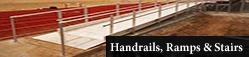 Handrails, Ramps & Stairs